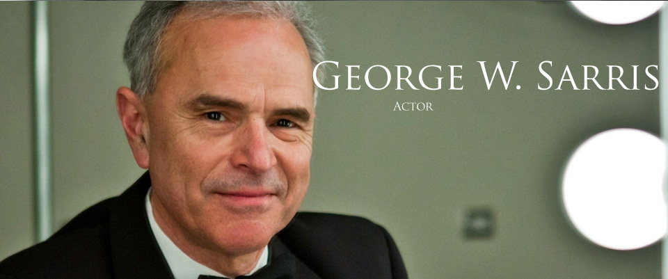 George W Sarris - Actor